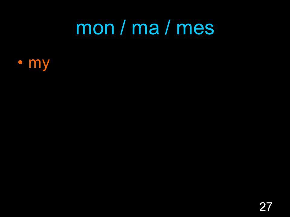 27 mon / ma / mes my