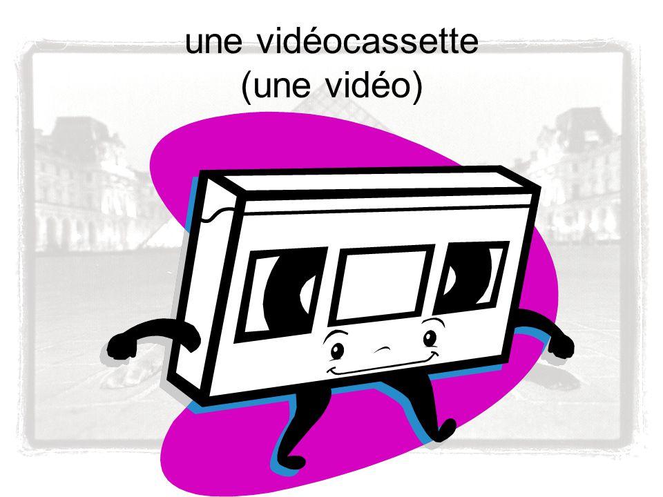 une vidéocassette (une vidéo)