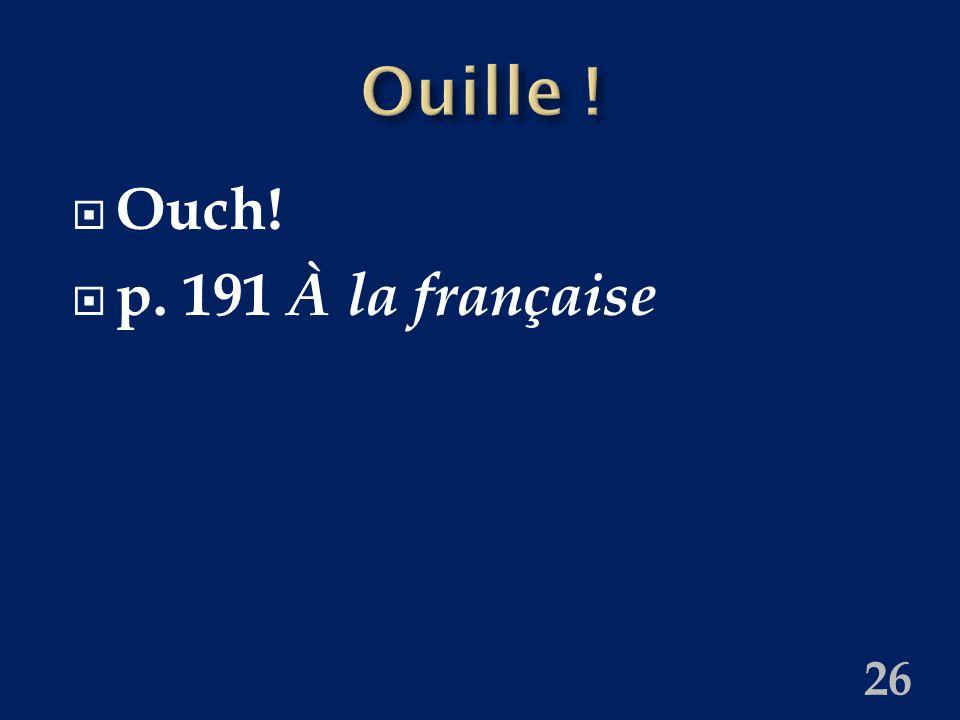  Ow!  p. 191 À la française 25