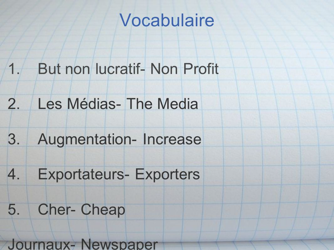 Vocabulaire 1. But non lucratif- Non Profit 2. Les Médias- The Media 3.