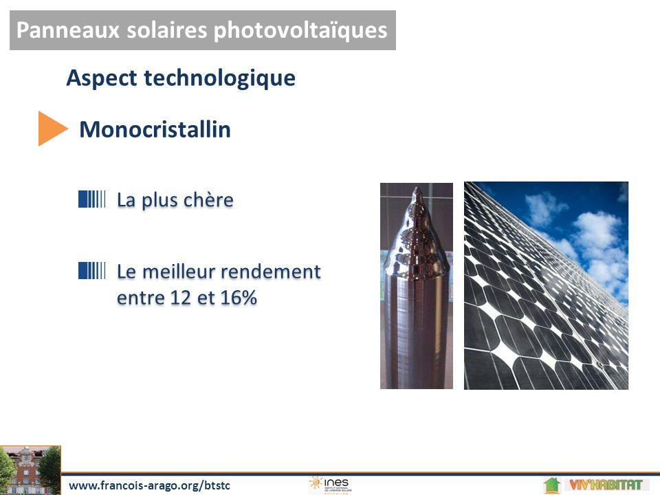 Panneaux solaires photovoltaïques www.francois-arago.org/btstc Polycristallin Aspect technologique Prix moins important Rendement plus faible