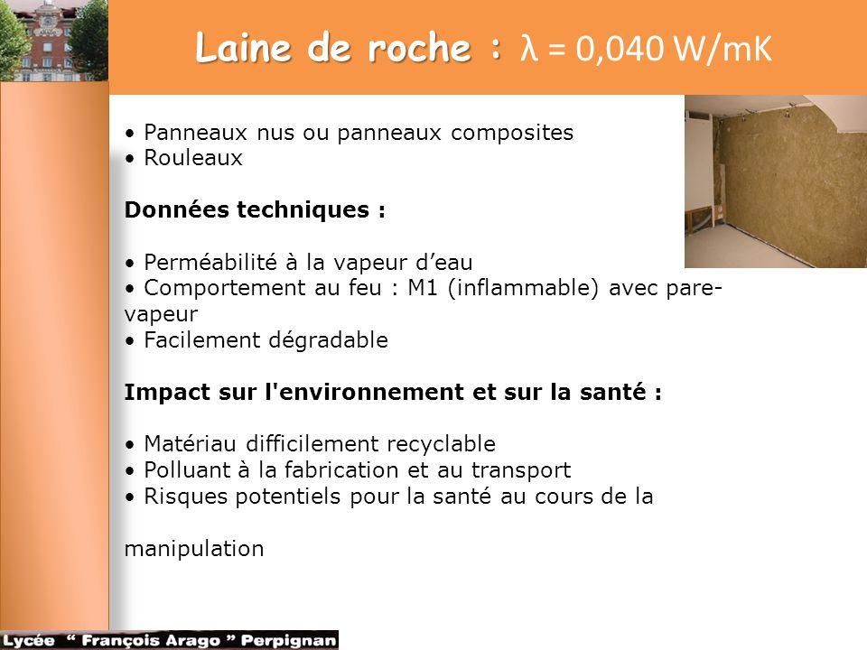 Le polyuréthane (PUR) Le polyuréthane (PUR) λ = 0,025 W/mK Panneaux nus ou panneaux composites Mousse de remplissage pour les interstices autour des dormants de fenêtres Données techniques : Instable à la chaleur Perméabilité à la vapeur d'eau : pratiquement nulle Impact sur l environnement et sur la santé : Matériau non recyclable Gaz très toxiques libérés en cas d'incendie Aucune capacité de respiration