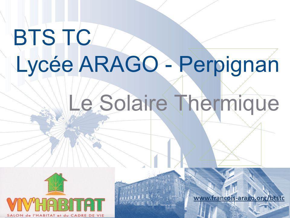 BTS TC Lycée ARAGO - Perpignan Le Solaire Thermique www.francois-arago.org/btstc
