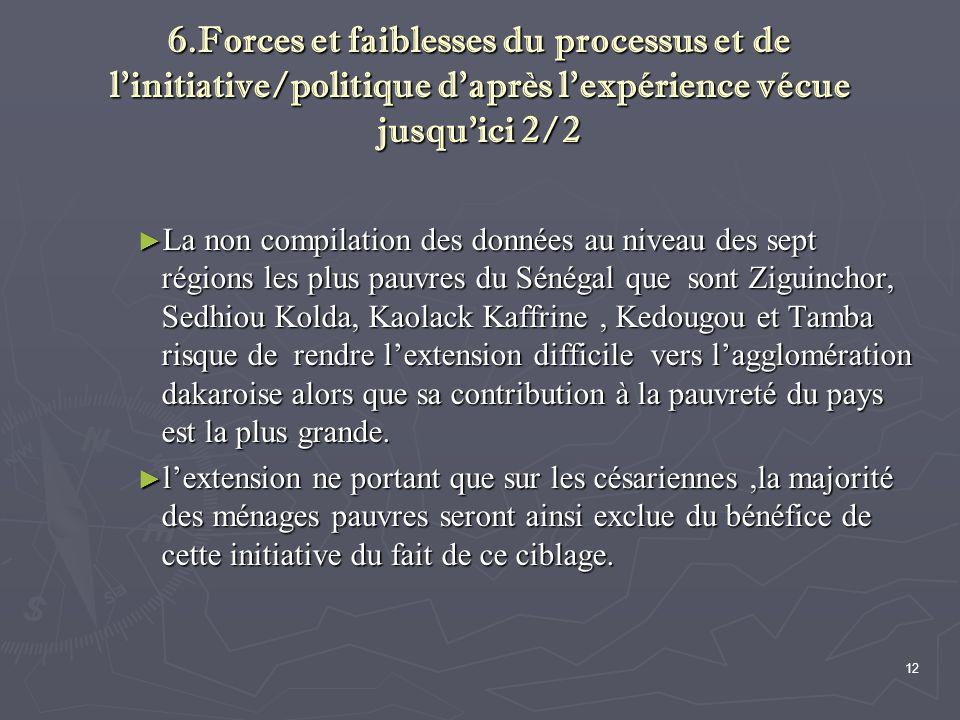 12 6.Forces et faiblesses du processus et de l'initiative/politique d'après l'expérience vécue jusqu'ici 2/2 ► La non compilation des données au nivea