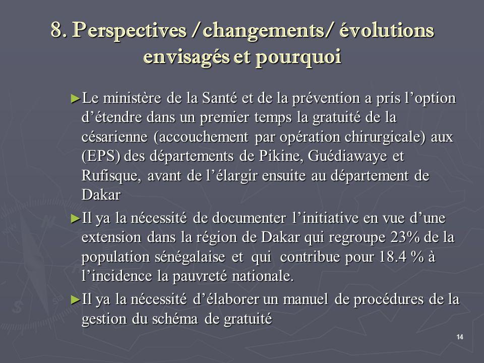 14 8. Perspectives /changements/ évolutions envisagés et pourquoi ► Le ministère de la Santé et de la prévention a pris l'option d'étendre dans un pre