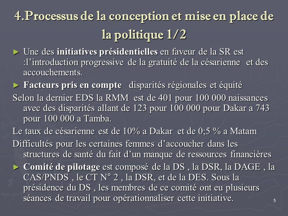 5 4.Processus de la conception et mise en place de la politique 1/2 ► Une des initiatives présidentielles en faveur de la SR est :l'introduction progr