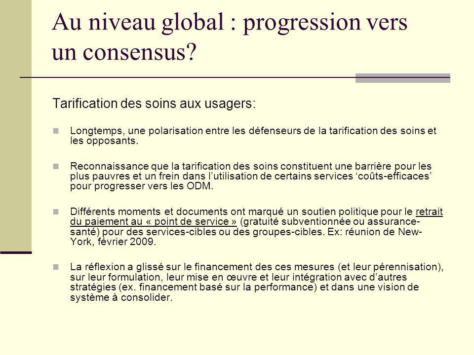 Au niveau global : progression vers un consensus.