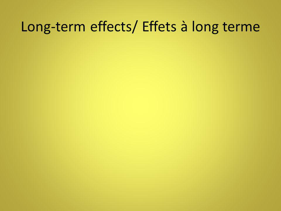 Long-term effects/ Effets à long terme