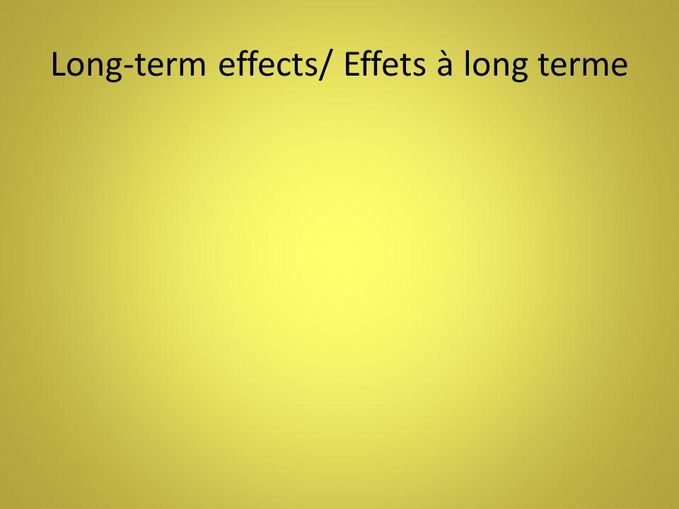 Long-term effects/ Effets à long terme