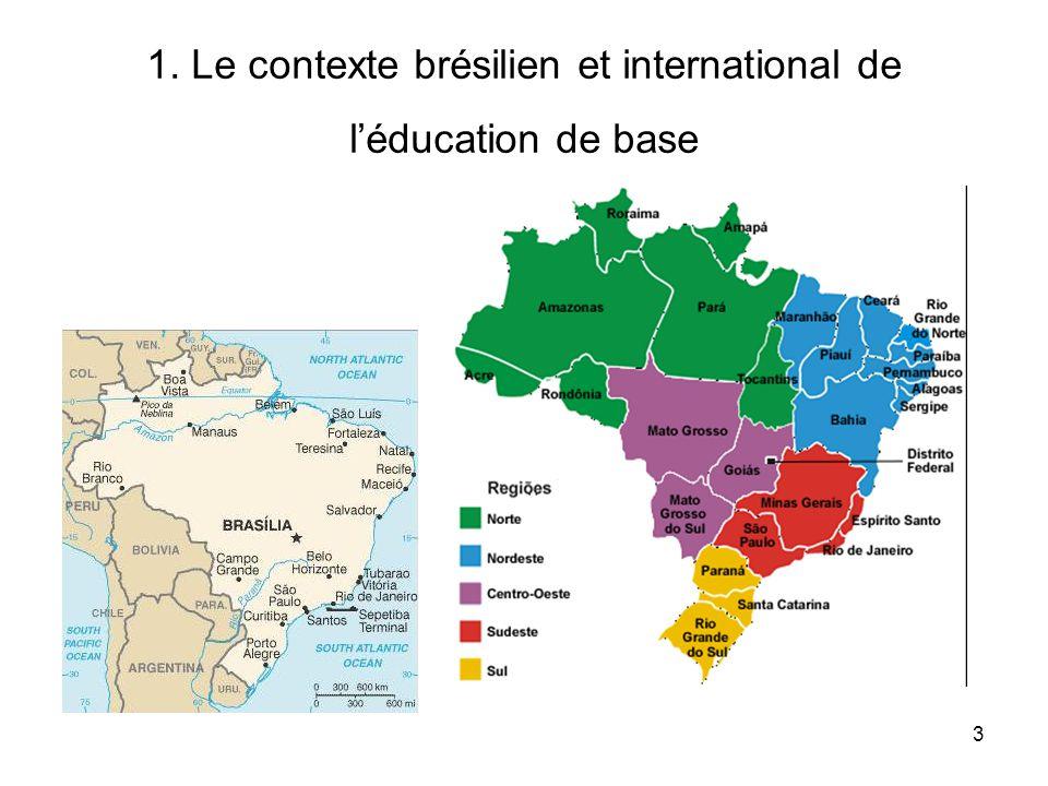 3 1. Le contexte brésilien et international de l'éducation de base