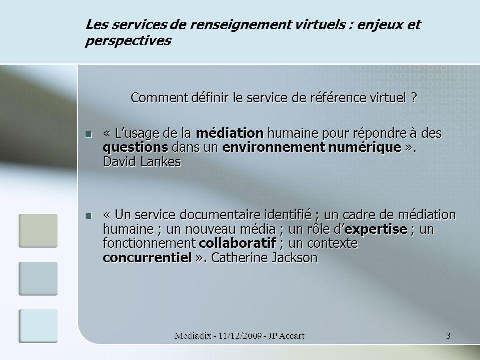 Mediadix - 11/12/2009 - JP Accart4 Les services de renseignement virtuels : enjeux et perspectives L'environnement numérique Jeremy Rifkin, économiste américain, prédisait en 2000 « l'âge de l'accès », un nouvel âge économique fondé sur le droit d'usage.