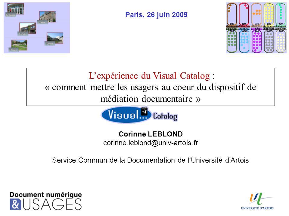 Le contexte : un réseau documentaire multipolaire et pluridisciplinaire Le réseau documentaire de l'Université d'Artois L'Université d'Artois créée en 1992 a institué d'emblée son Service Commun de la documentation.