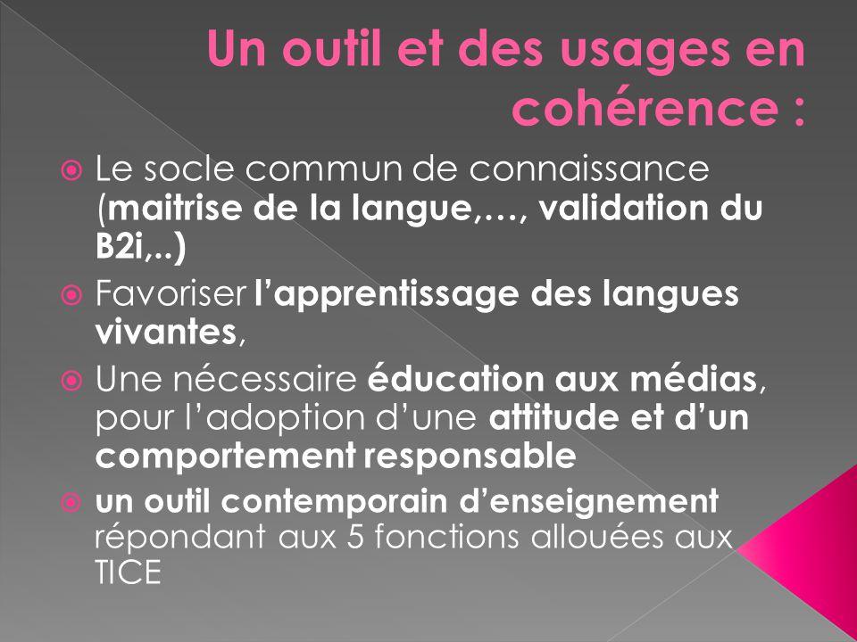  Le socle commun de connaissance ( maitrise de la langue,…, validation du B2i,..)  Favoriser l'apprentissage des langues vivantes,  Une nécessaire