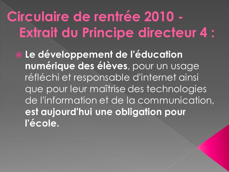  Le développement de l éducation numérique des élèves, pour un usage réfléchi et responsable d internet ainsi que pour leur maîtrise des technologies de l information et de la communication, est aujourd hui une obligation pour l école.