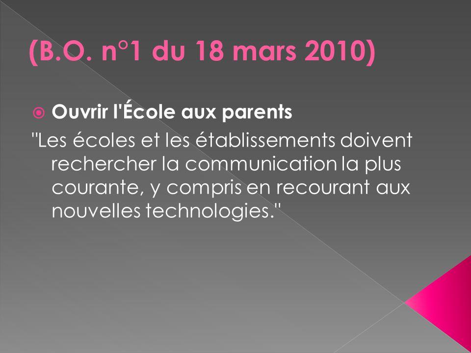  Ouvrir l École aux parents Les écoles et les établissements doivent rechercher la communication la plus courante, y compris en recourant aux nouvelles technologies.