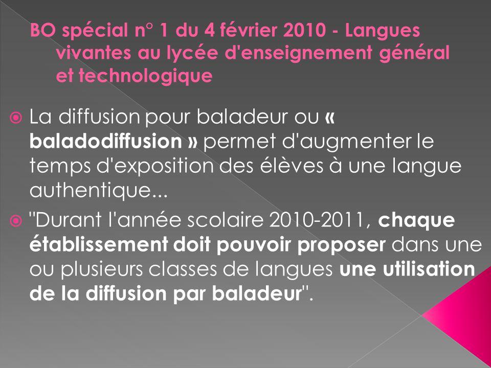  La diffusion pour baladeur ou « baladodiffusion » permet d'augmenter le temps d'exposition des élèves à une langue authentique... 