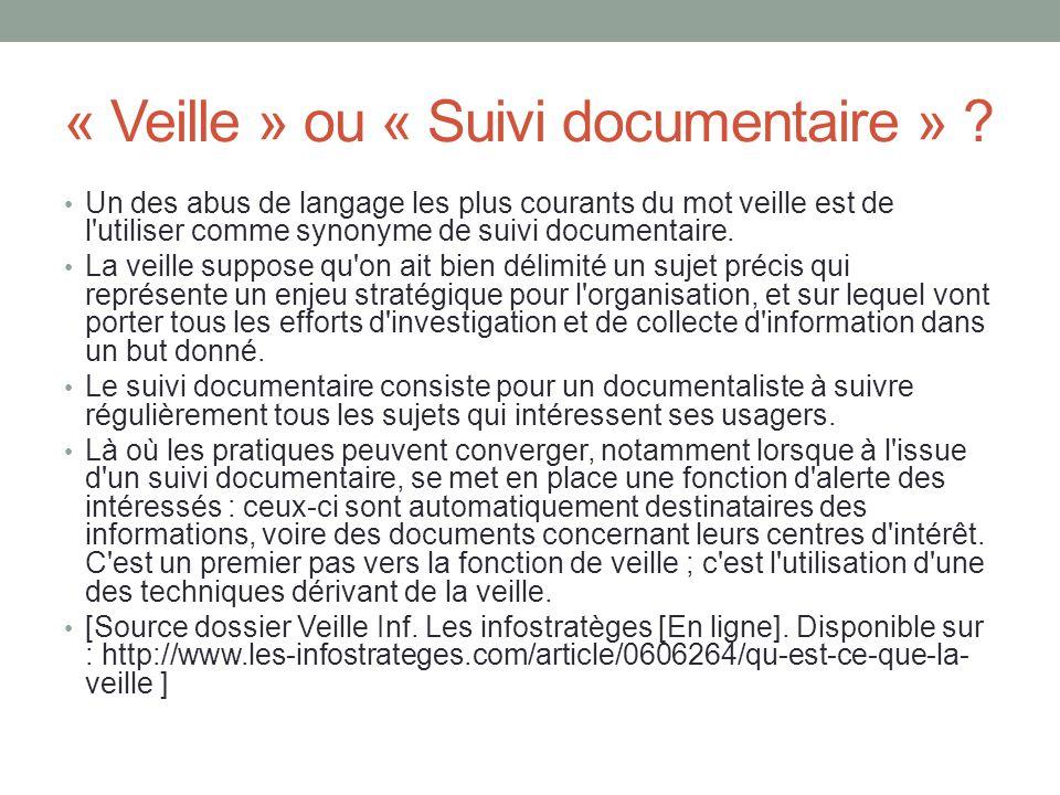 « Veille » ou « Suivi documentaire » .