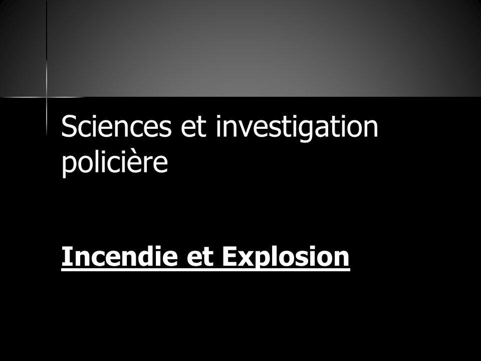 Sciences et investigation policière Incendie et Explosion