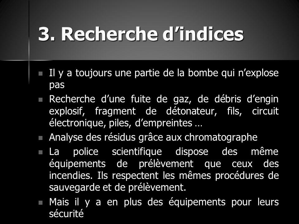 3. Recherche d'indices Il y a toujours une partie de la bombe qui n'explose pas Il y a toujours une partie de la bombe qui n'explose pas Recherche d'u