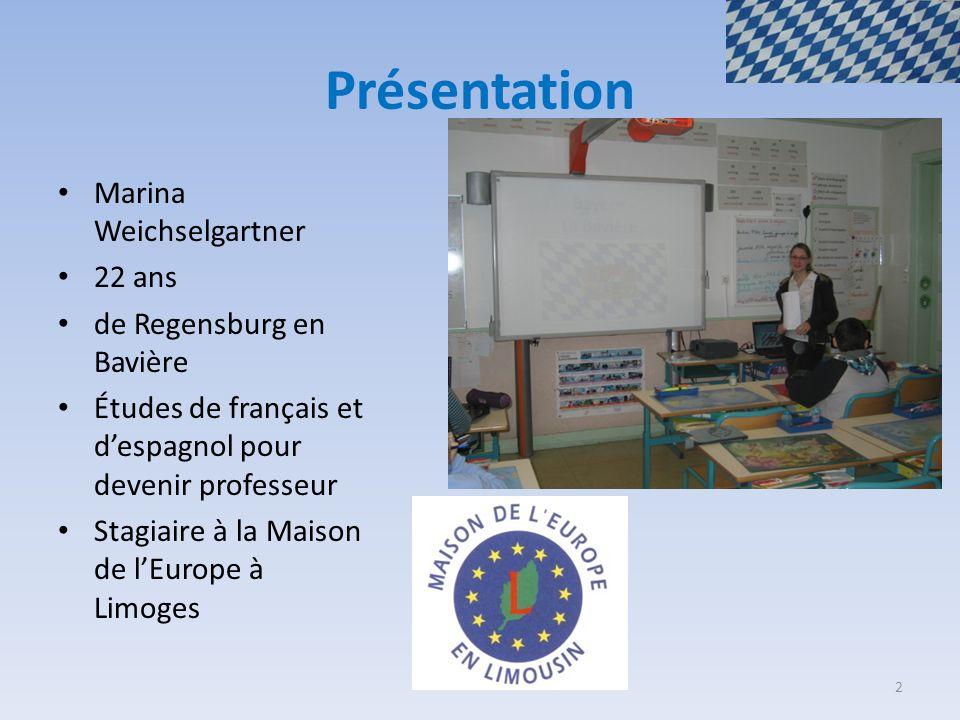 Présentation Marina Weichselgartner 22 ans de Regensburg en Bavière Études de français et d'espagnol pour devenir professeur Stagiaire à la Maison de