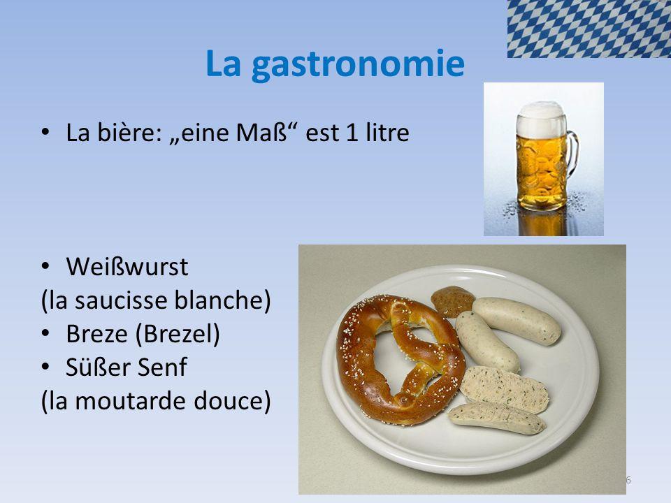 """La gastronomie La bière: """"eine Maß"""" est 1 litre Weißwurst (la saucisse blanche) Breze (Brezel) Süßer Senf (la moutarde douce) 6"""