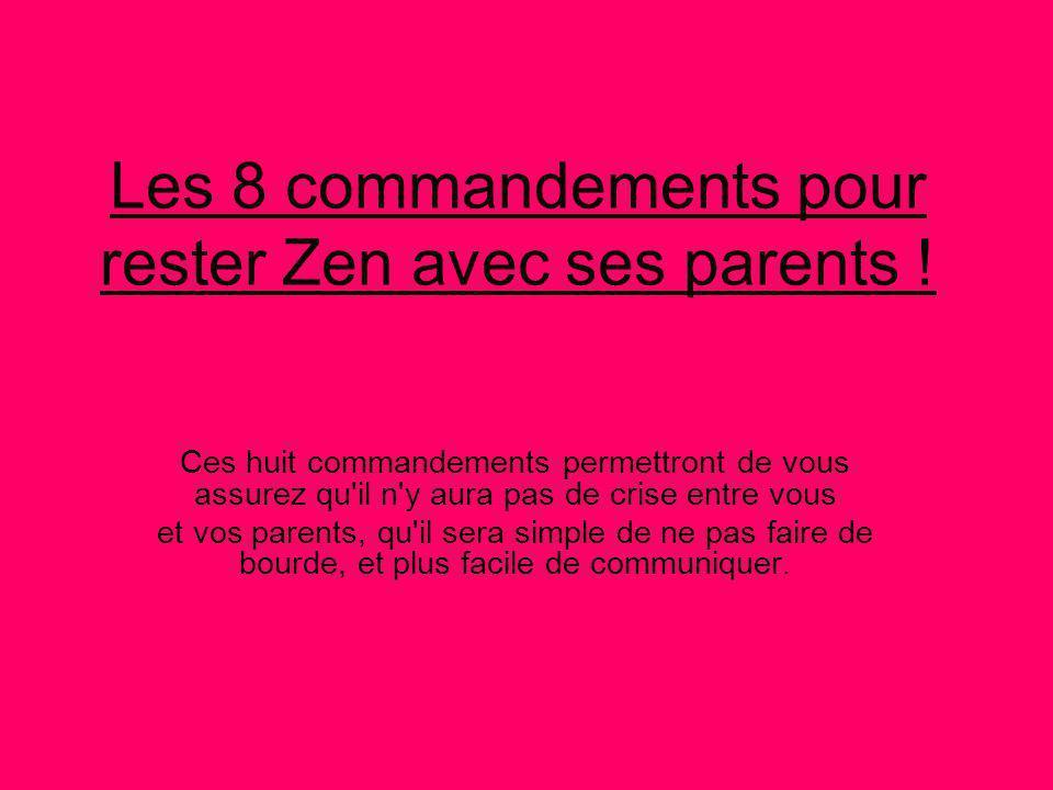 Les 8 commandements pour rester Zen avec ses parents .
