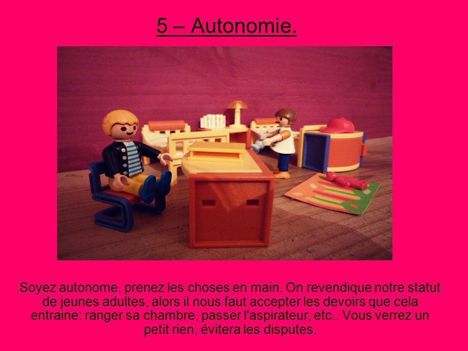 5 – Autonomie.Soyez autonome, prenez les choses en main.