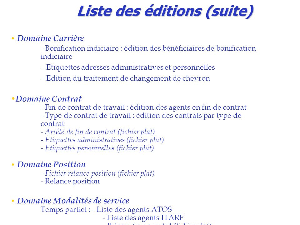 Liste des éditions (suite) Domaine Carrière - Bonification indiciaire : édition des bénéficiaires de bonification indiciaire - Etiquettes adresses adm