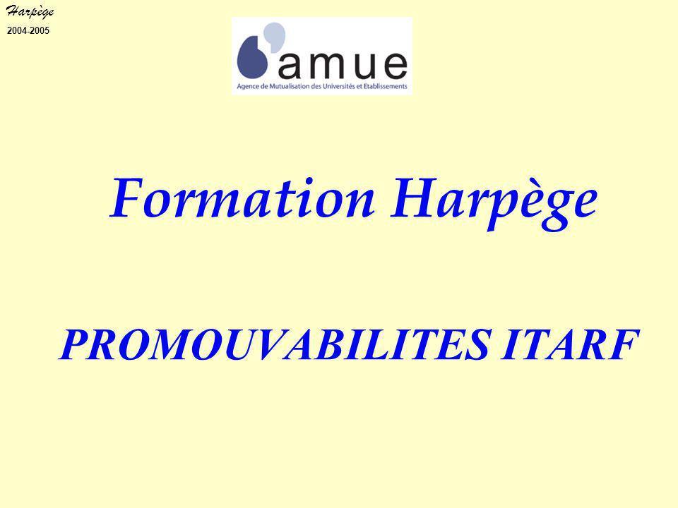 Harpège 2004-2005 PROMOUVABILITES ITARF Formation Harpège