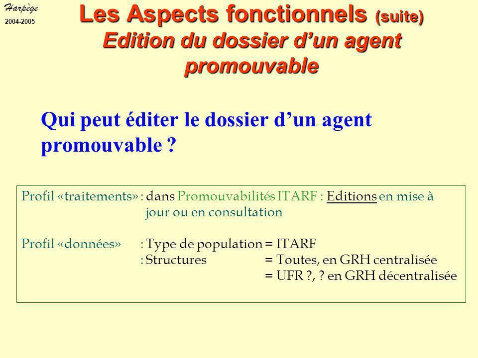 Harpège 2004-2005 Profil «traitements»:dans Promouvabilités ITARF : Editions en mise à jour ou en consultation Profil «données» :Type de population= ITARF :Structures= Toutes, en GRH centralisée = UFR , .