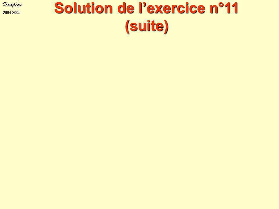 Harpège 2004-2005 Solution de l'exercice n°11 (suite)