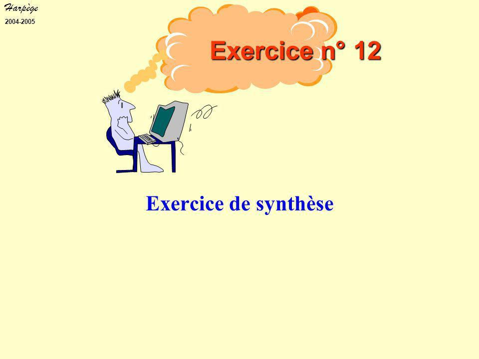 Harpège 2004-2005 Exercice de synthèse Exercice n° 12
