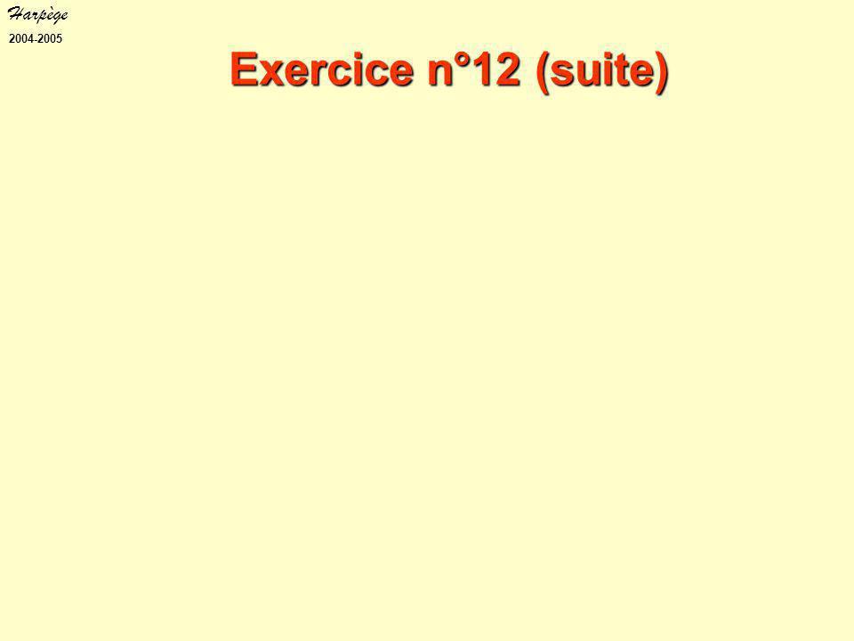 Harpège 2004-2005 Exercice n°12 (suite)