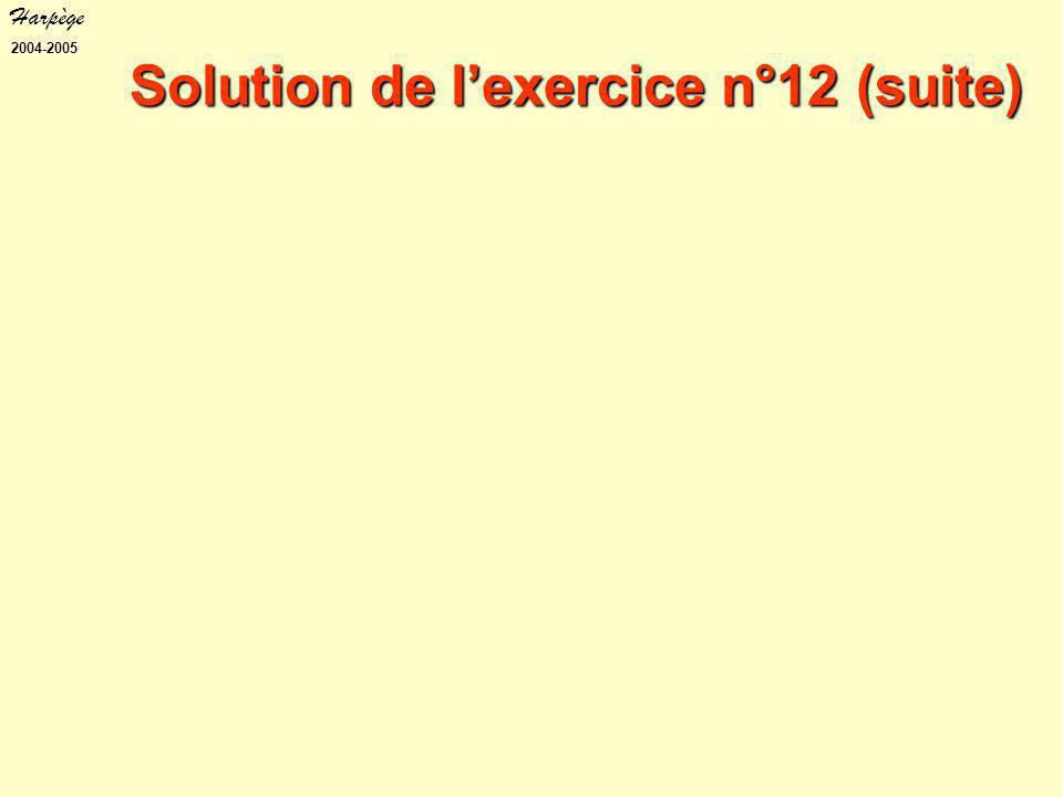 Harpège 2004-2005 Solution de l'exercice n°12 (suite)
