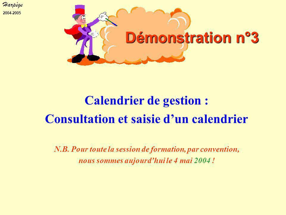 Harpège 2004-2005 Démonstration n°3 Calendrier de gestion : Consultation et saisie d'un calendrier N.B.