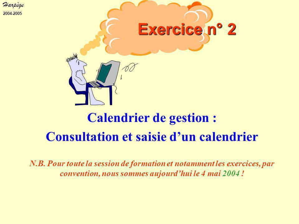 Harpège 2004-2005 Calendrier de gestion : Consultation et saisie d'un calendrier N.B.