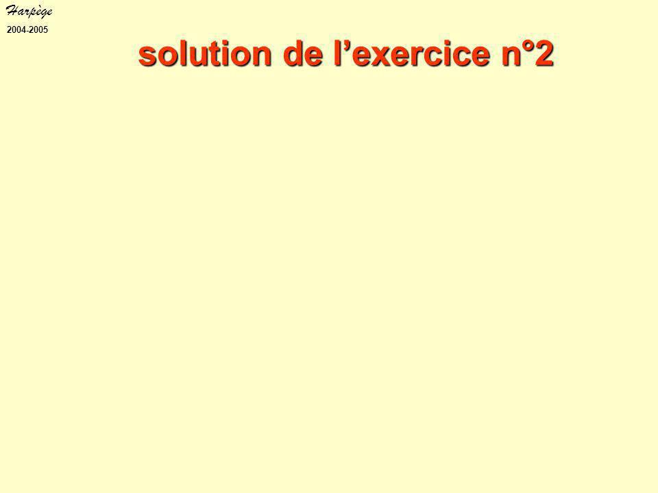 Harpège 2004-2005 solution de l'exercice n°2