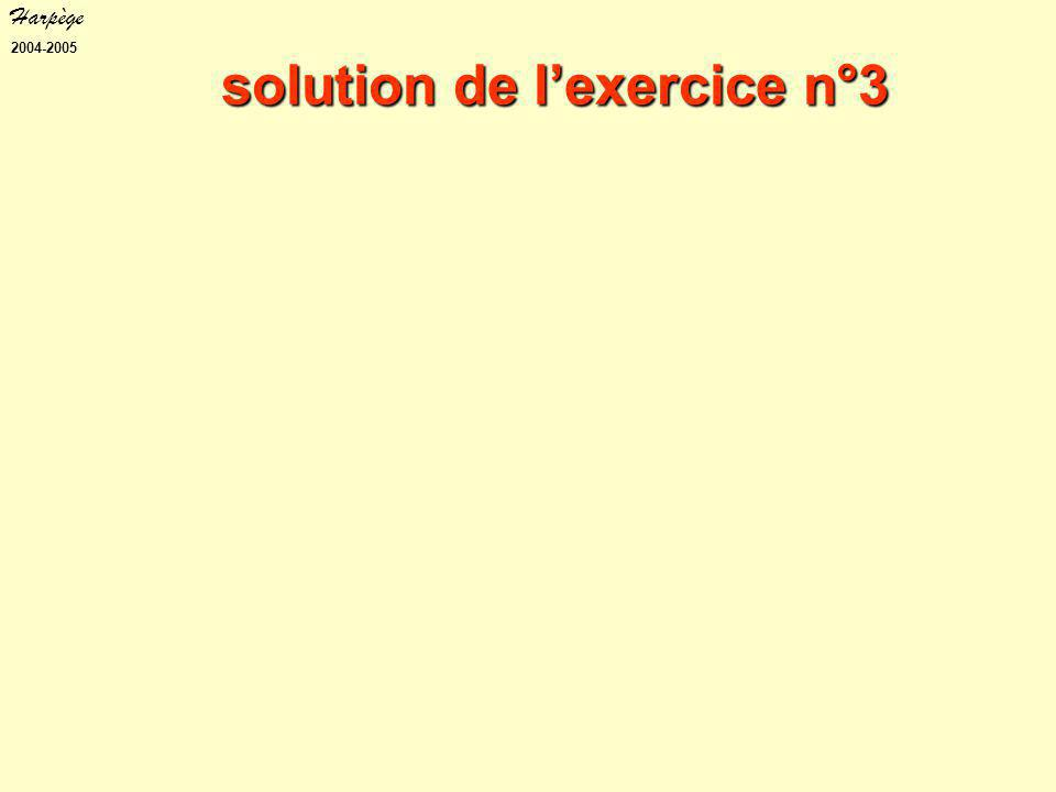 Harpège 2004-2005 solution de l'exercice n°3
