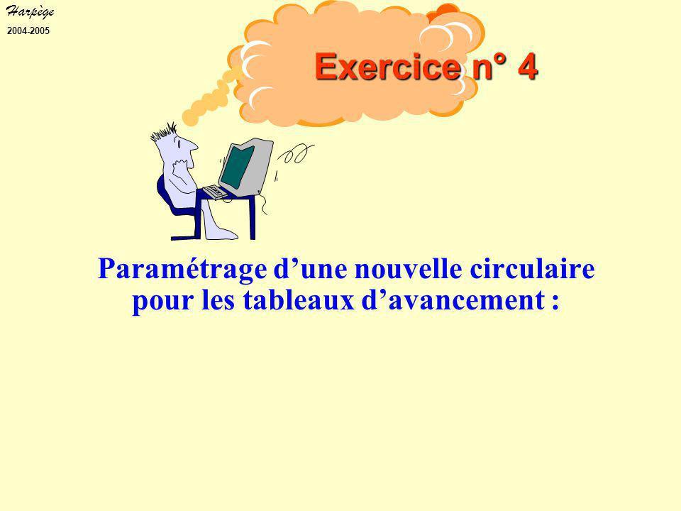 Harpège 2004-2005 Paramétrage d'une nouvelle circulaire pour les tableaux d'avancement : Exercice n° 4