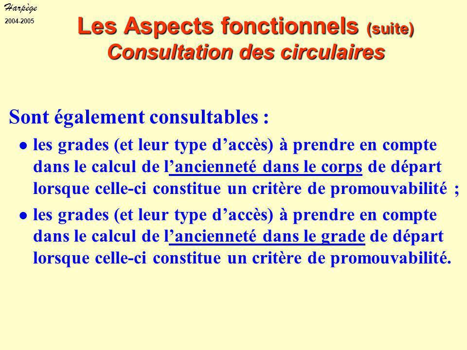 Harpège 2004-2005 Sont également consultables : les grades (et leur type d'accès) à prendre en compte dans le calcul de l'ancienneté dans le corps de départ lorsque celle-ci constitue un critère de promouvabilité ; les grades (et leur type d'accès) à prendre en compte dans le calcul de l'ancienneté dans le grade de départ lorsque celle-ci constitue un critère de promouvabilité.