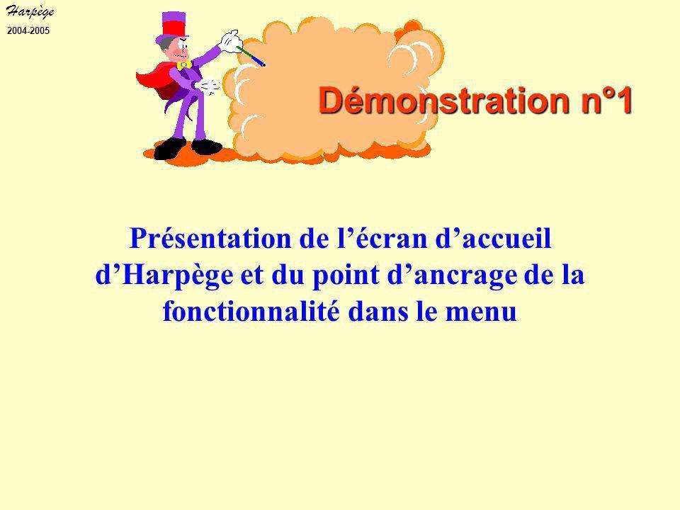 Harpège 2004-2005 Présentation de l'écran d'accueil d'Harpège et du point d'ancrage de la fonctionnalité dans le menu Démonstration n°1