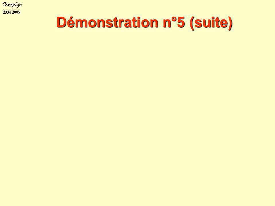 Harpège 2004-2005 Démonstration n°5 (suite)