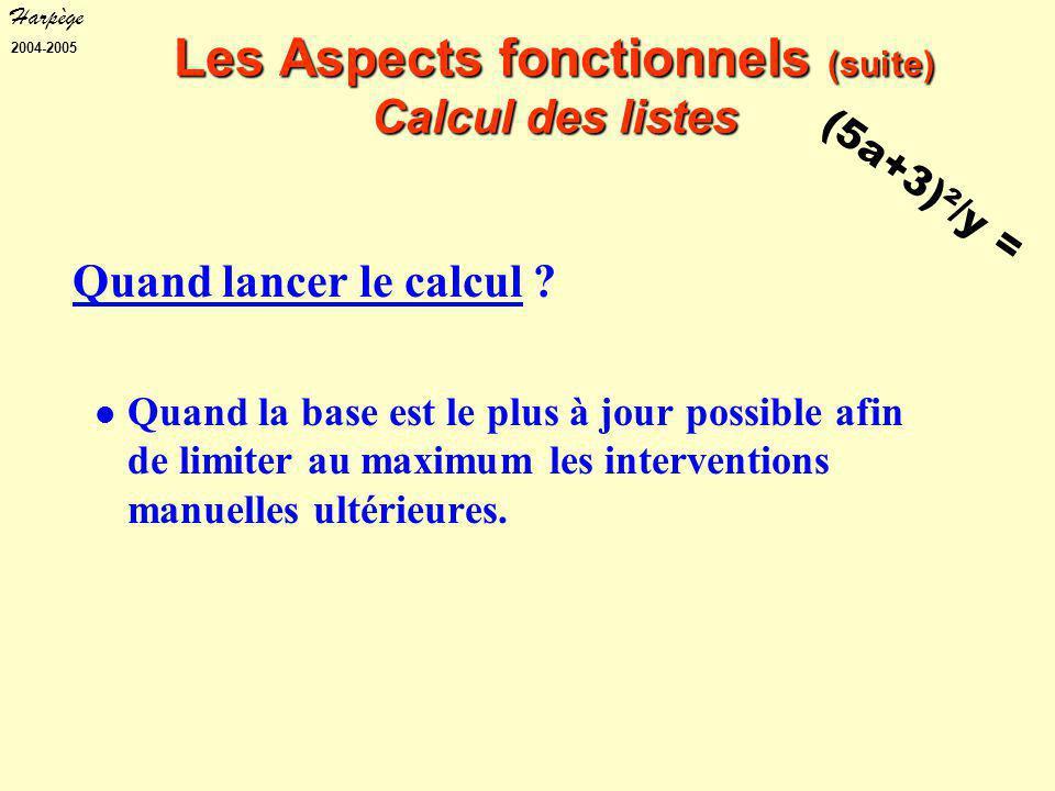 Harpège 2004-2005 Quand lancer le calcul .