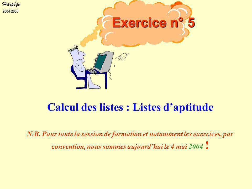 Harpège 2004-2005 Calcul des listes : Listes d'aptitude N.B.