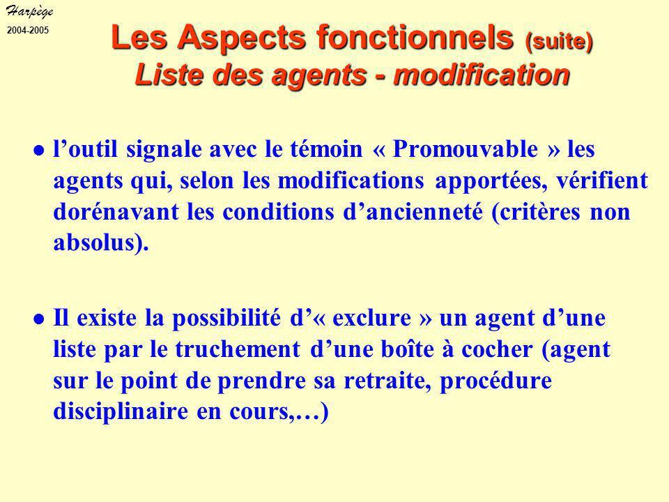 Harpège 2004-2005 l'outil signale avec le témoin « Promouvable » les agents qui, selon les modifications apportées, vérifient dorénavant les conditions d'ancienneté (critères non absolus).