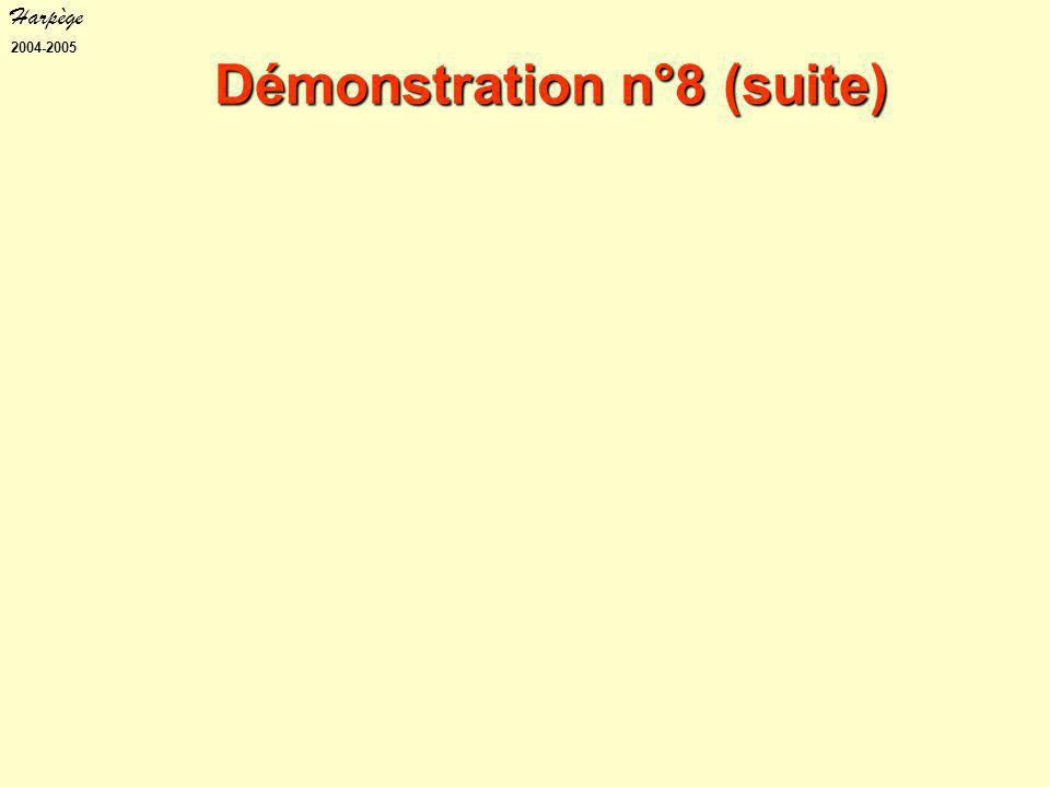 Harpège 2004-2005 Démonstration n°8 (suite)