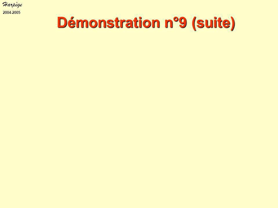 Harpège 2004-2005 Démonstration n°9 (suite)