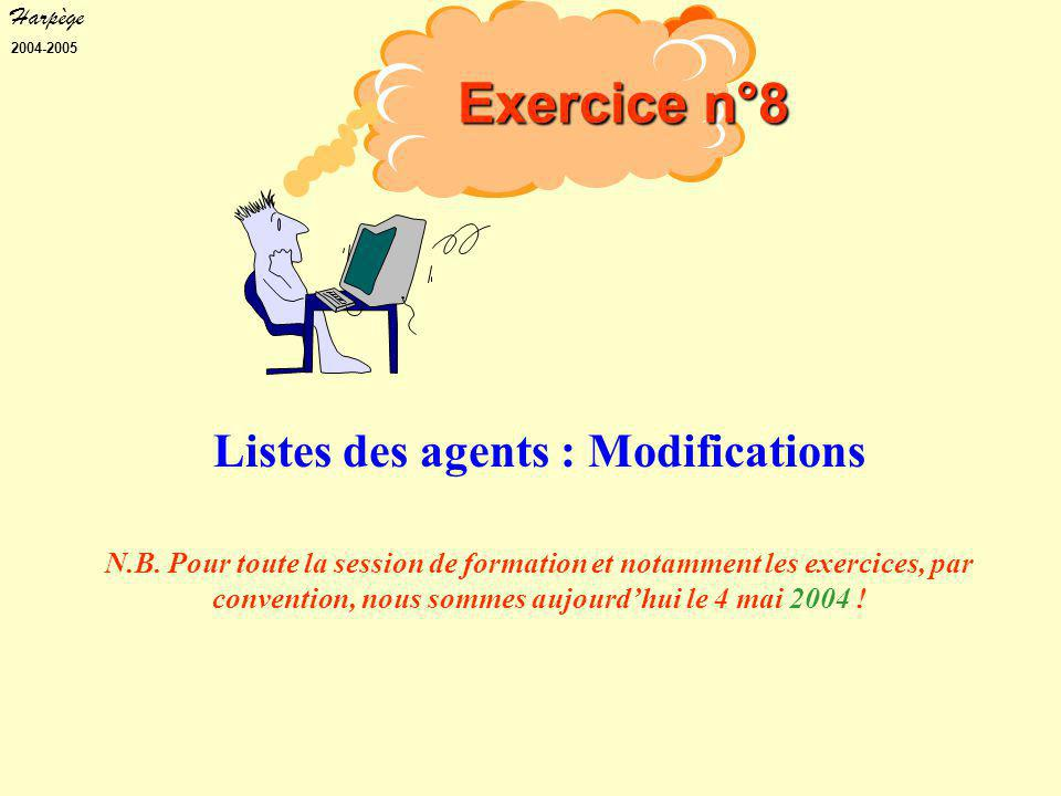 Harpège 2004-2005 Listes des agents : Modifications N.B.