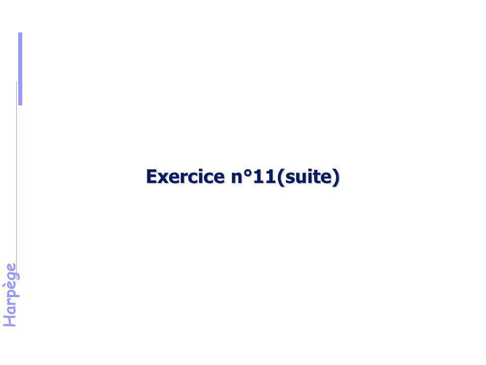 Harpège Solution de l 'exercice n°11