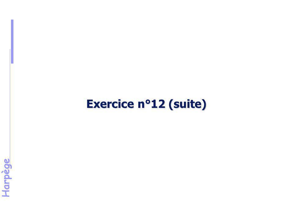 Harpège Solution de l 'exercice n°12